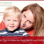 11 Killer Tips To Make the Most Out of Stay At Home Moms Time