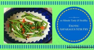 10 Minute Exotic Asparagus Stir Fry Recipe