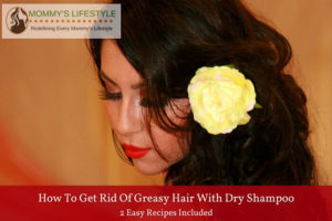 How to Get Rid of Greasy Hair with Dry Shampoo?