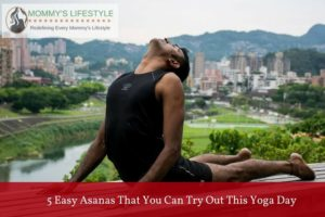 5 Easy Asanas That You Can Try Out This Yoga Day