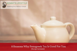 8 Reasons Why Fenugreek Tea is Good for You