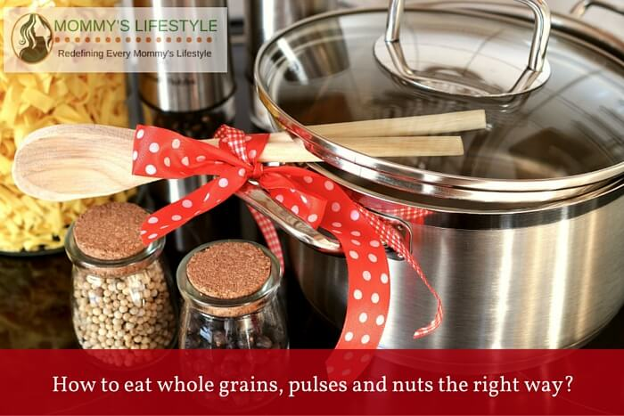 whole grains, pulses and nuts