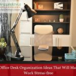 9 Office Desk Organization Ideas That Will Make Work Stress-free