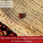 Here's How This DIY Body Wrap Can Help You Lose Flab In Under 60 Minutes!