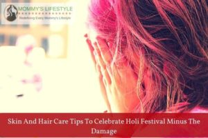 12 Skin and Hair Care Tips to Celebrate Holi Festival Minus The Damage