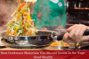 7 Best Cookware Materials You Should Invest In for Your Health Right Now