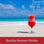 9 Healthy Summer Drinks To Keep Your Body Cool From Inside